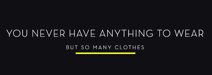 Wardrobe fashion psychology: you never have anything to wear