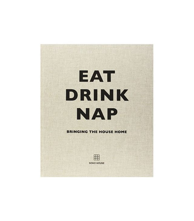 Eat Drink Nap by Soho House