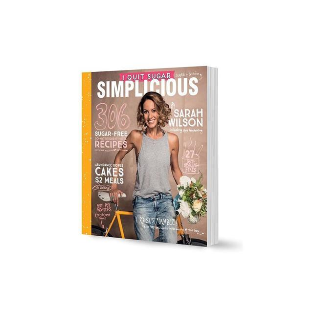 Sarah Wilson I Quit Sugar : Simplicious