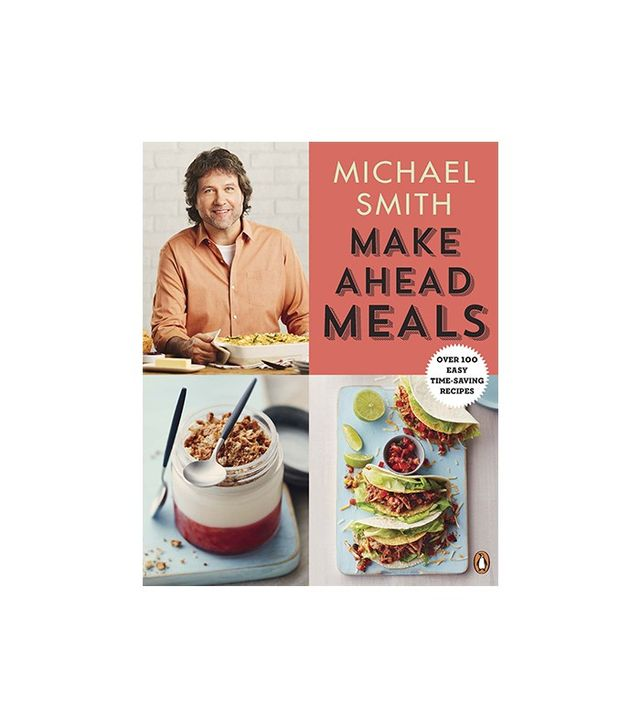 Make Ahead Meals by Michael Smith