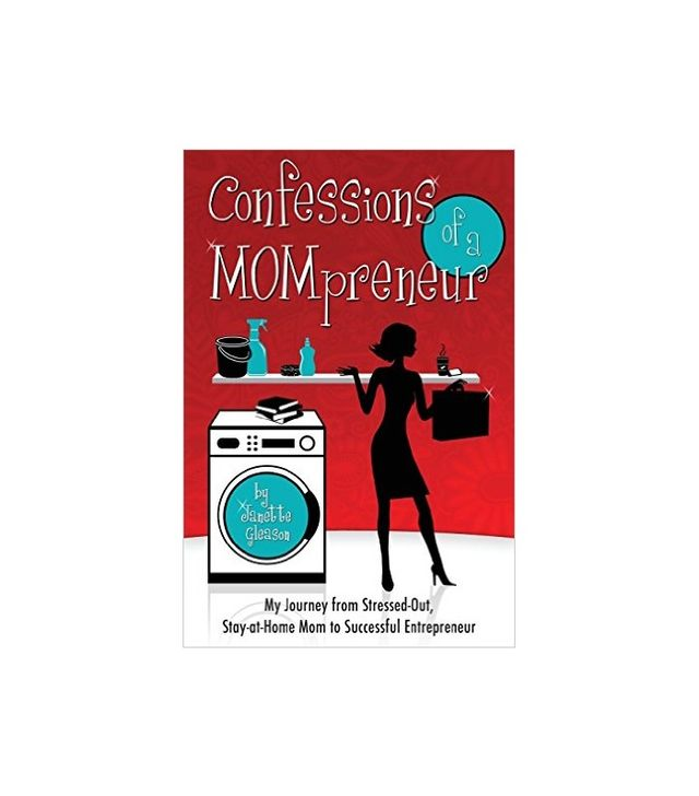 Confessions of a Mompreneur by Janette Gleason