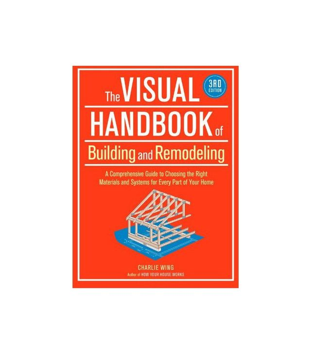 The Visual Handbook of Building and Remodeling by Charlie G. Wing