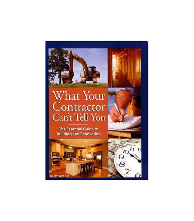 What Your Contractor Can't Tell You by Amy Johnston