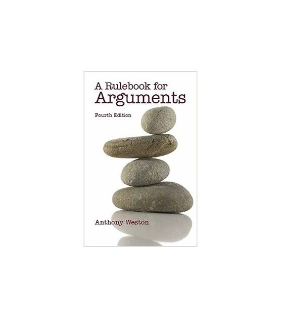 A Rulebook for Arguments by Anthony Weston