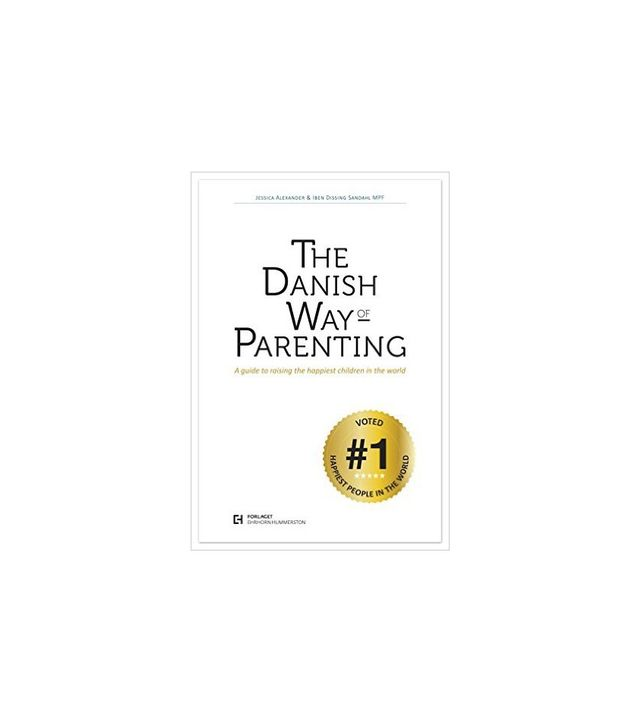 The Danish Way of Parenting by Jessica Alexander and Iben Sandhal