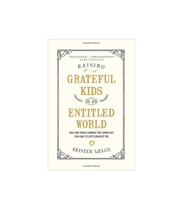 Raising Grateful Kids in an Entitled World by Kristen Welch