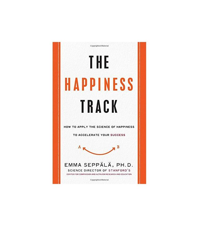 The Happiness Track by Emma Seppälä