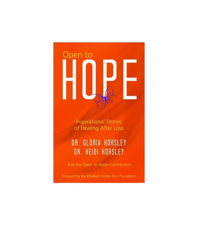 Open to Hope by Dr. Gloria Horsley and Dr. Heidi Horsley