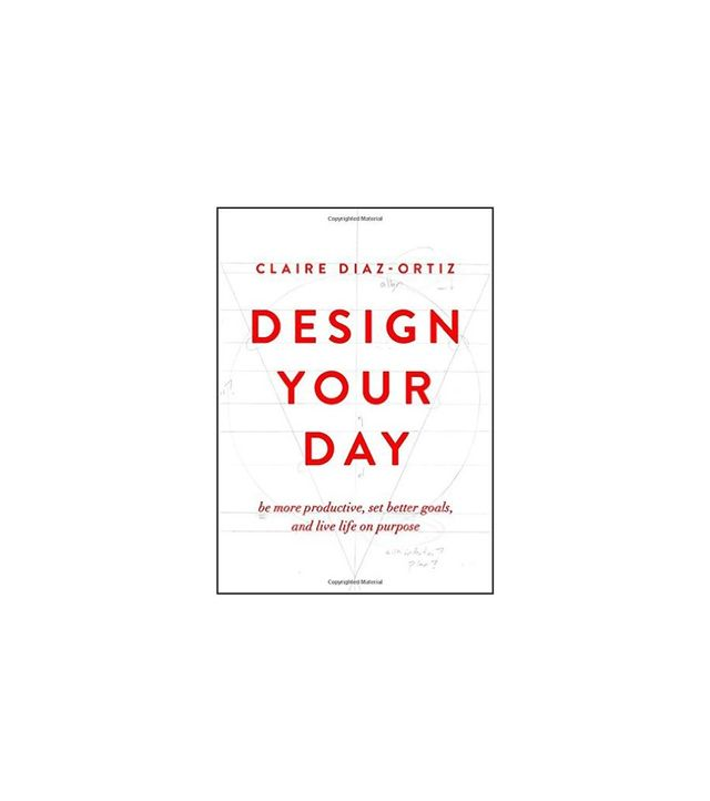 Design Your Day by Claire Diaz-Oritz