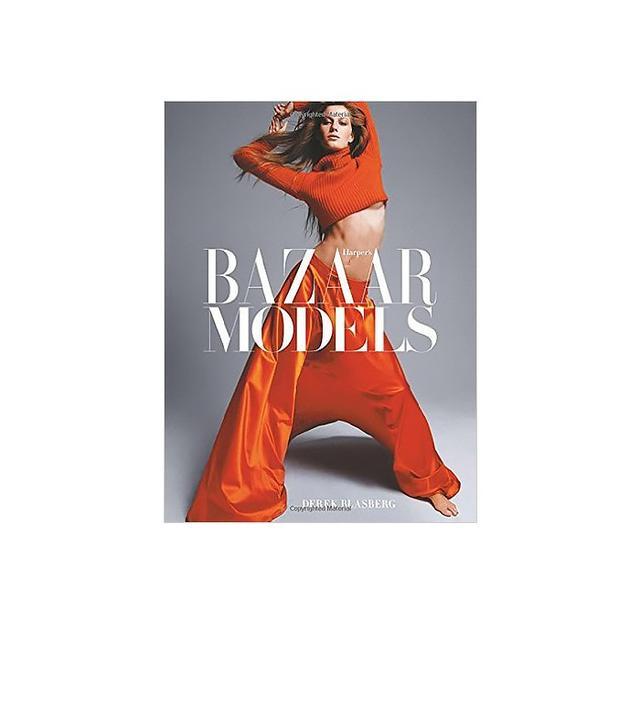 Harper's Bazaar Models by Derek Blasberg