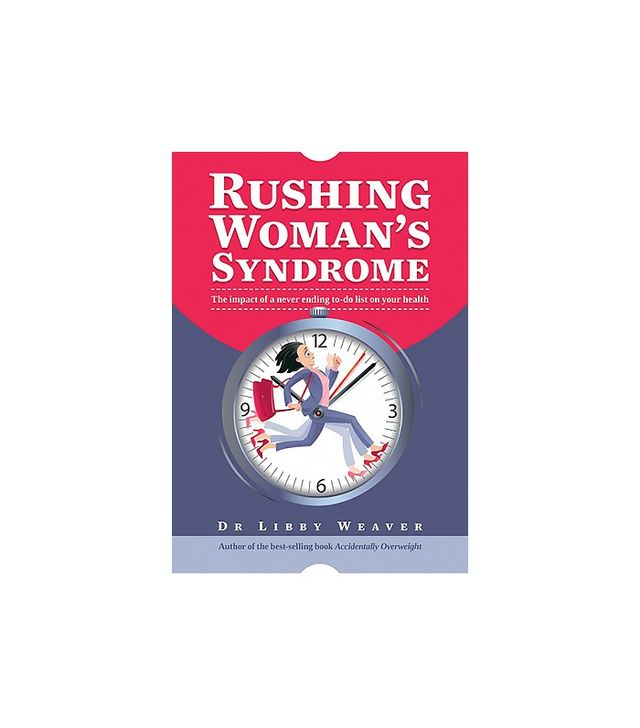 Rushing Woman's Syndrome by Dr Libby Weaver