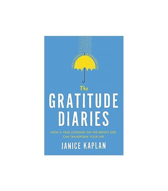 Gratitude Diaries by Janice Kaplan