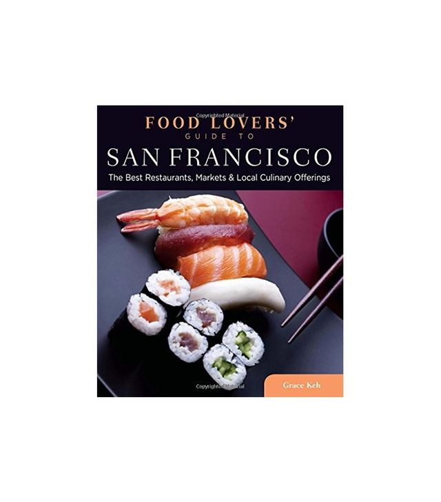 Food Lovers' Guide to San Francisco by Grace Keh
