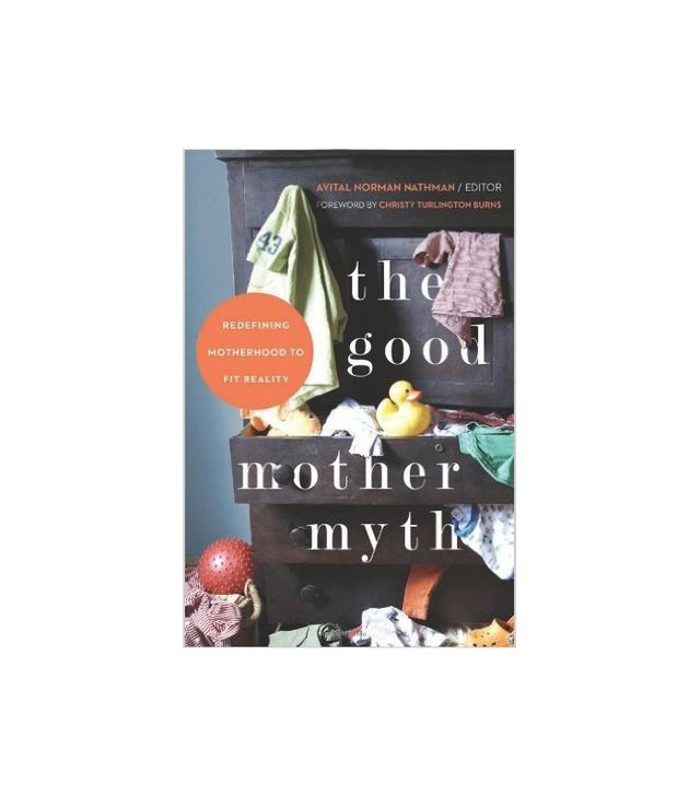 The Good Mother Myth by Avital Norman Nathman