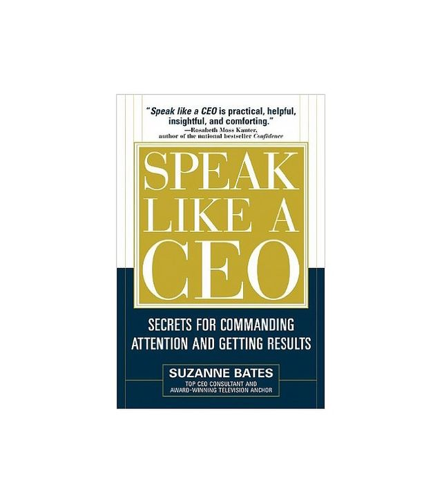 Speak Like a CEO by Suzanne Bates