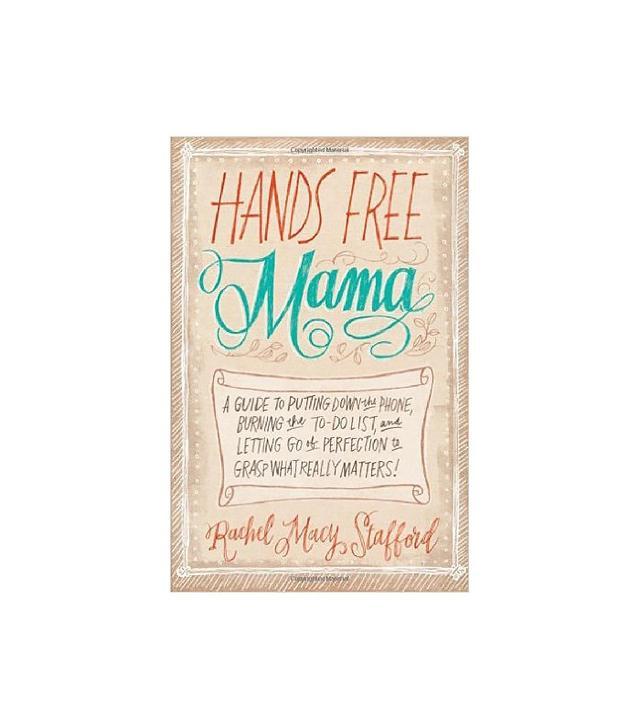 Hands Free Mama by Rachel Macy Stafford