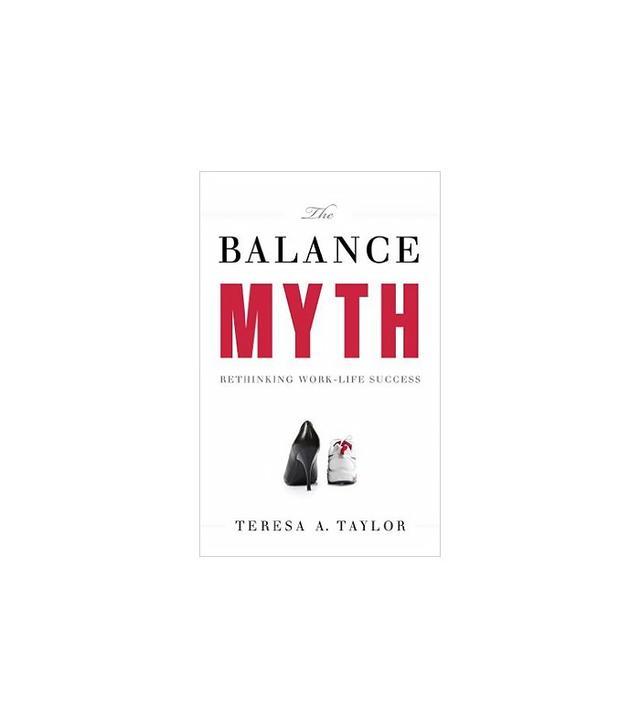 The Balance Myth by Teresa Taylor