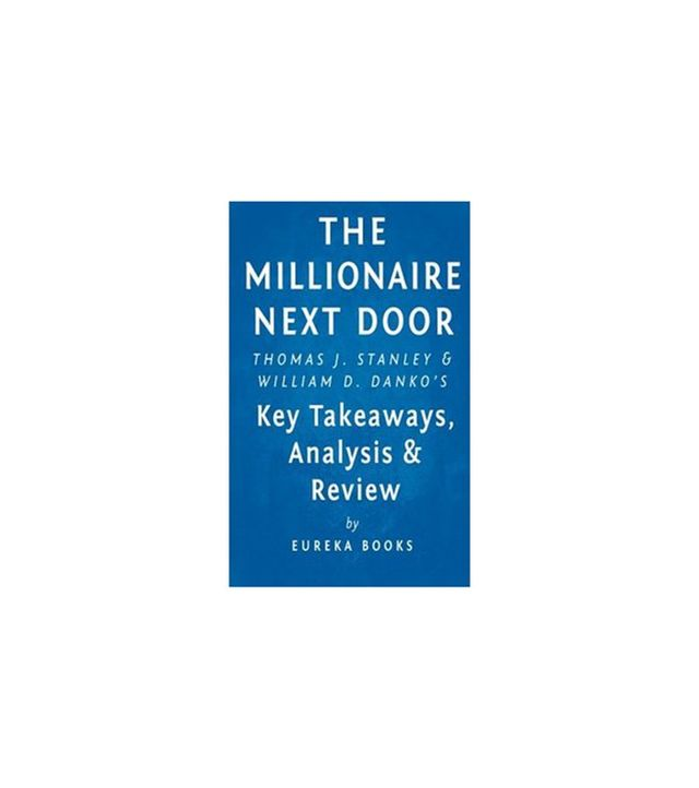 The Millionaire Next Door by Thomas Stanley and William Danko