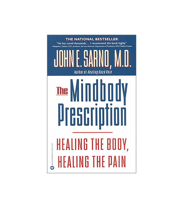 The Mindbody Prescription by John E. Sarno, M.D.