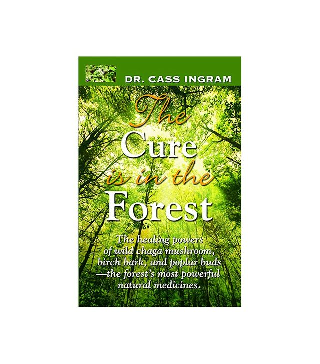 The Cure Is in the Forest by Dr. Cass Ingram