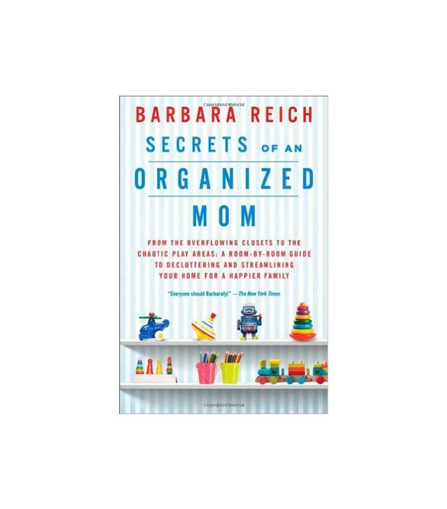 Secrets of an Organized Mom by Barbara Reich