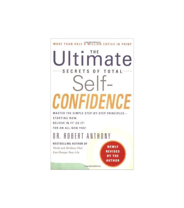 The Ultimate Secrets of Total Self-Confidence by Robert Anthony