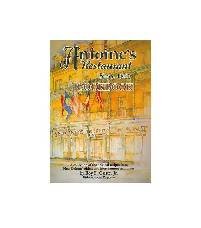 Antoine's Restaurant Cookbook by Roy F. Guste Jr.