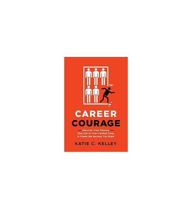 Career Courage by Katie Kelley