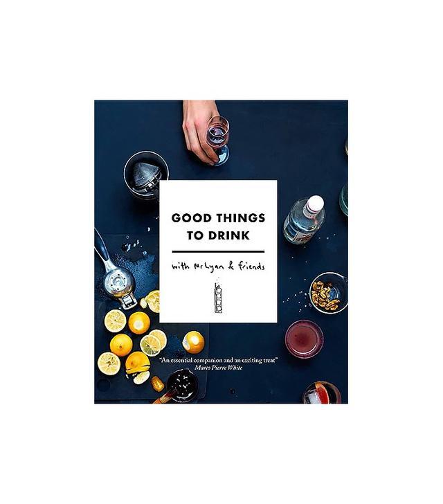 Good Things to Drink by by Ryan Chetiyawardana