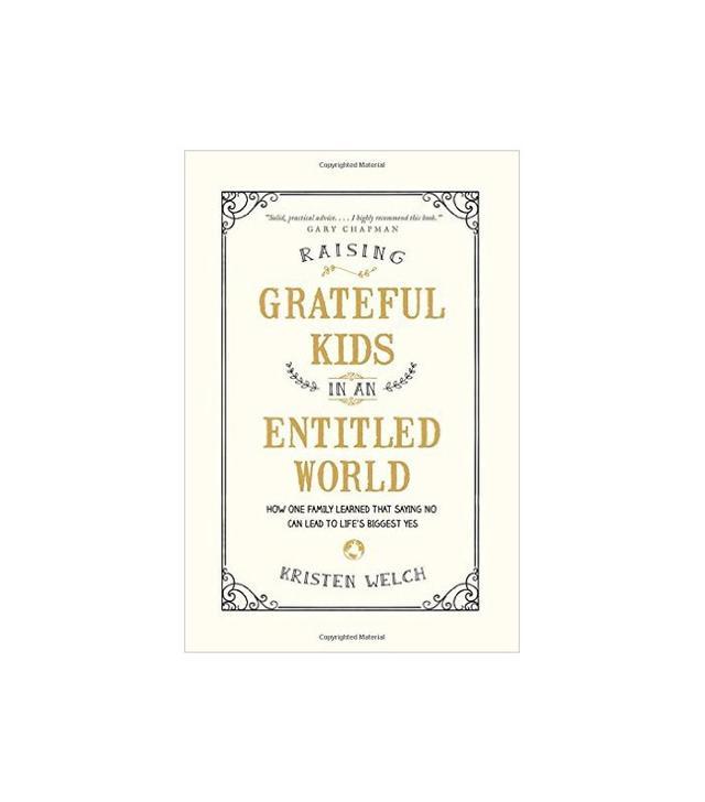 Raising Grateful Kids in an Entitled World by Kristen Welch