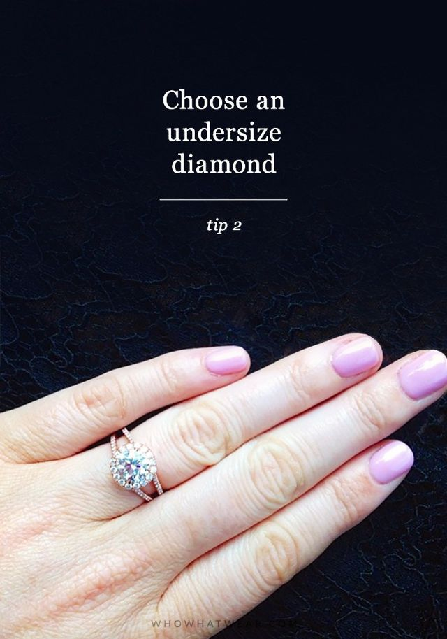 """A large-carat diamond makes your ring look more expensive. A great way make your ring look more expensive is by opting for an undersize diamond. Undersize diamonds are those that weight..."