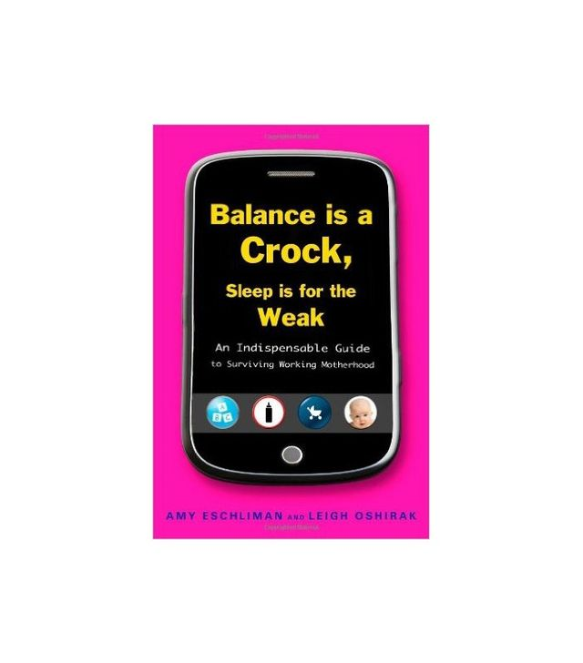 Balance Is a Crock, Sleep Is for the Weak by Amy Eschliman