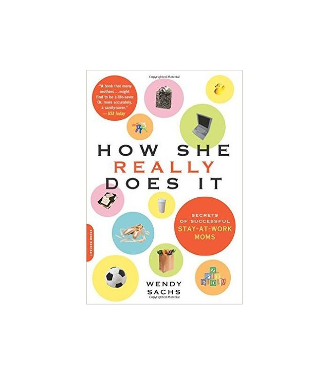 How She Really Does It by Wendy Sachs