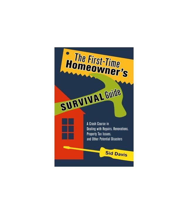 The First-Time Homeowner's Survival Guide by Sid Davis