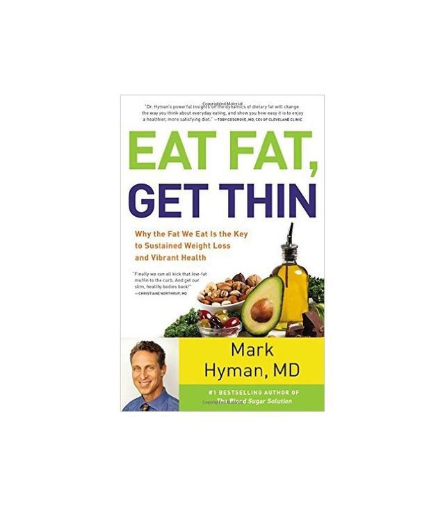 Eat Fat, Get Thin by Mark Hyman M.D.