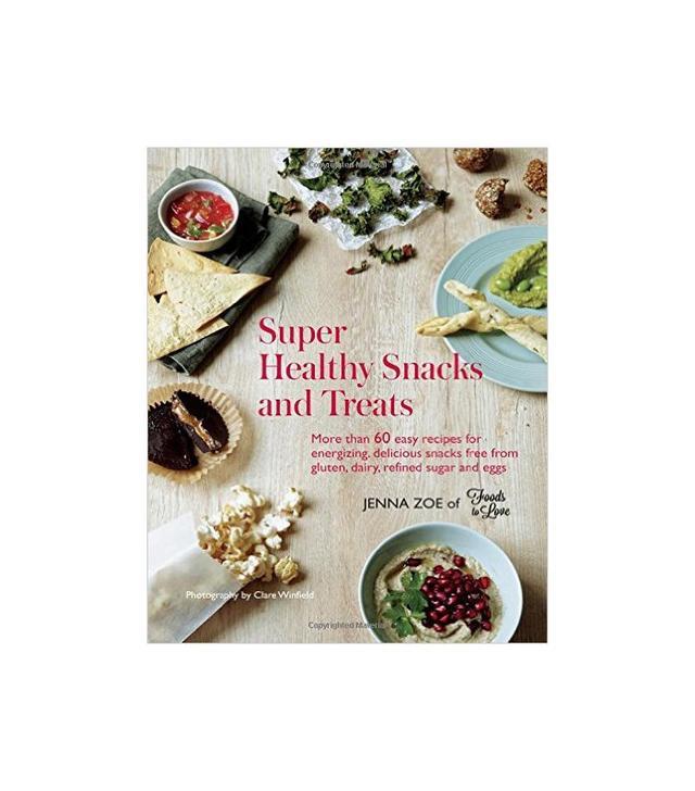 Super Healthy Snacks and Treats by Jenna Zoe