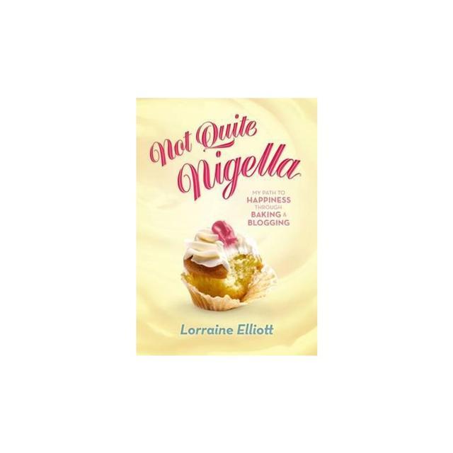 Lorraine Elliott Not Quite Nigella eBook