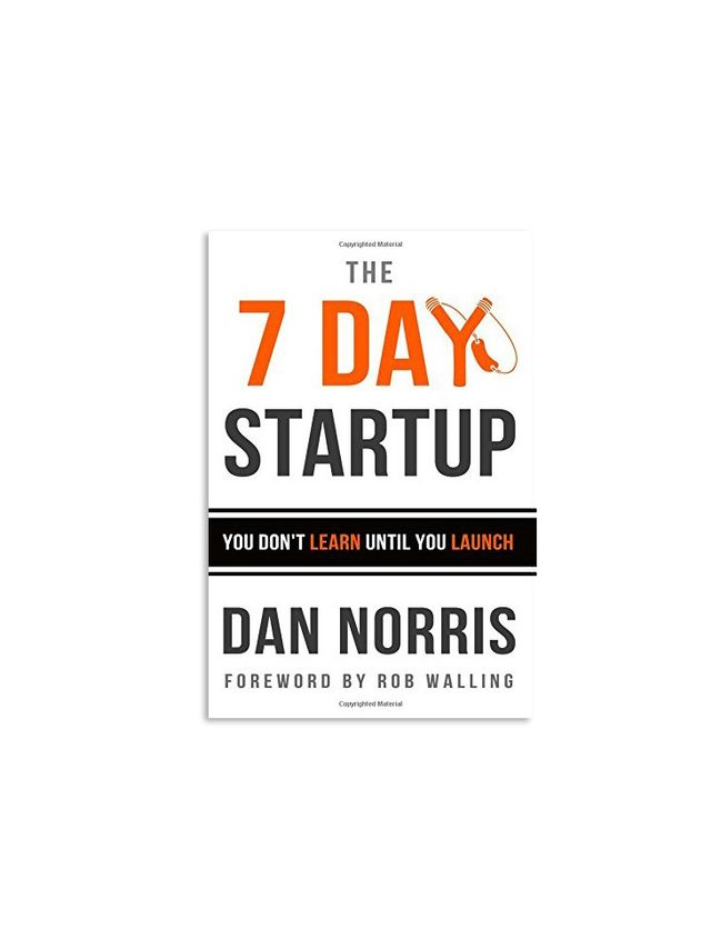 The 7 Day Startup by Dan Norris and Rob Walling