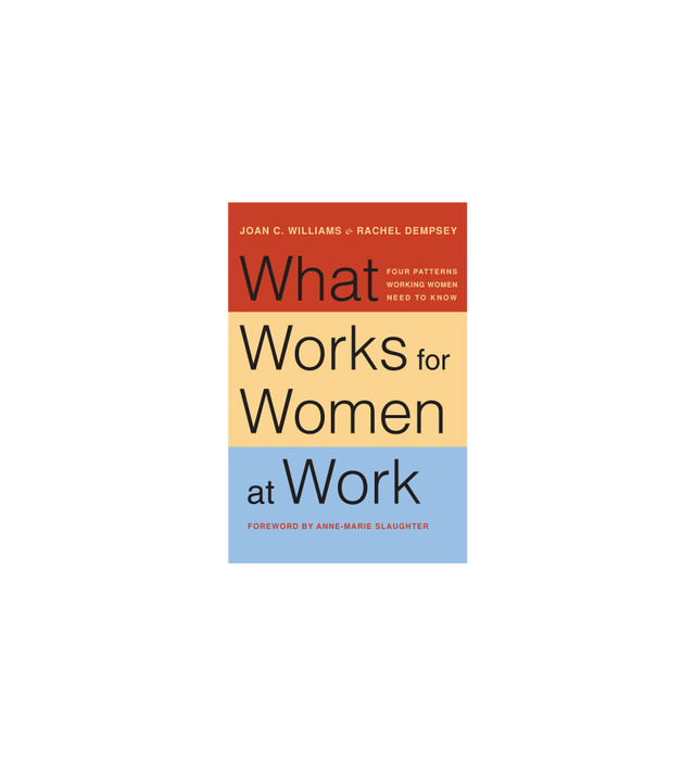 What Works for Women at Work by Joan Williams and Rachel Dempsey