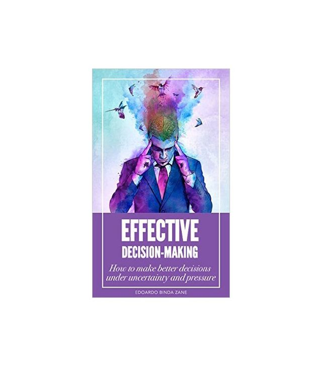 Effective Decision-Making by Eduardo Zane