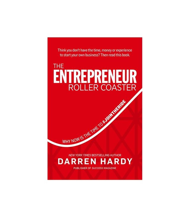 The Entrepreneur Roller Coaster by Darren Hardy