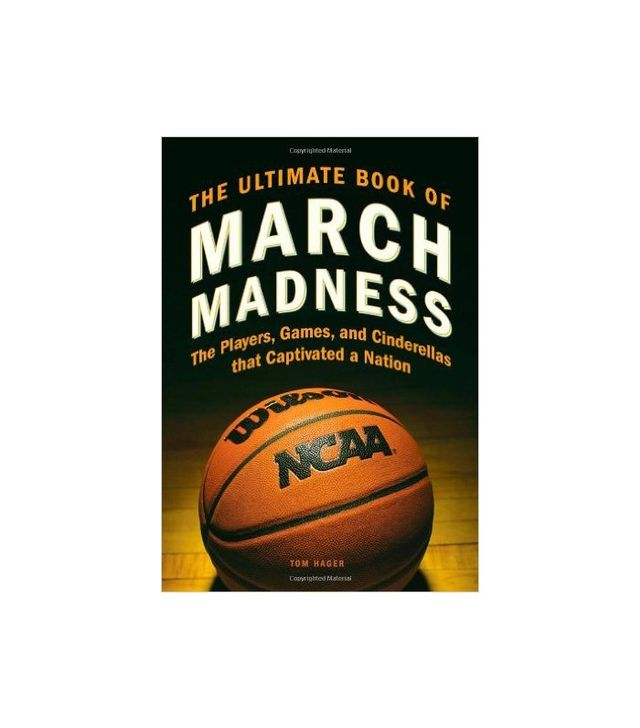 The Ultimate Book of March Madness by Tom Hager