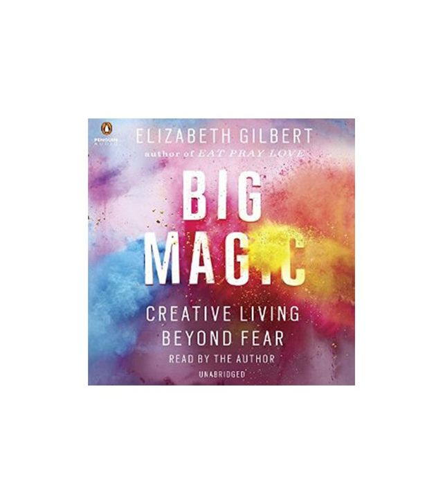 The Big Magic by Elizabeth Gilbert
