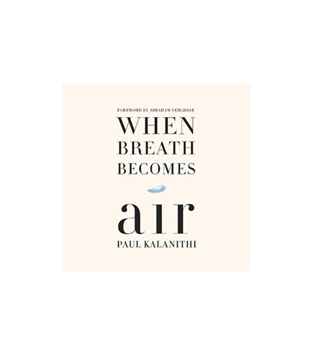 When Breath Becomes Air by Pail Kalanithi