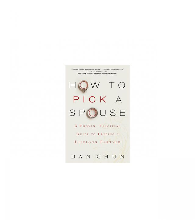 How to Pick a Spouse by Dan Chun