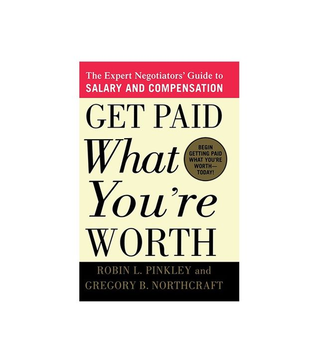 Get Paid What You're Worth by Robin L. Pinkley