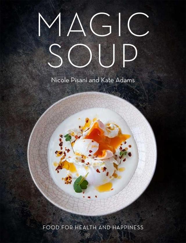 Nicole Pisani, Kate Adams Magic Soup