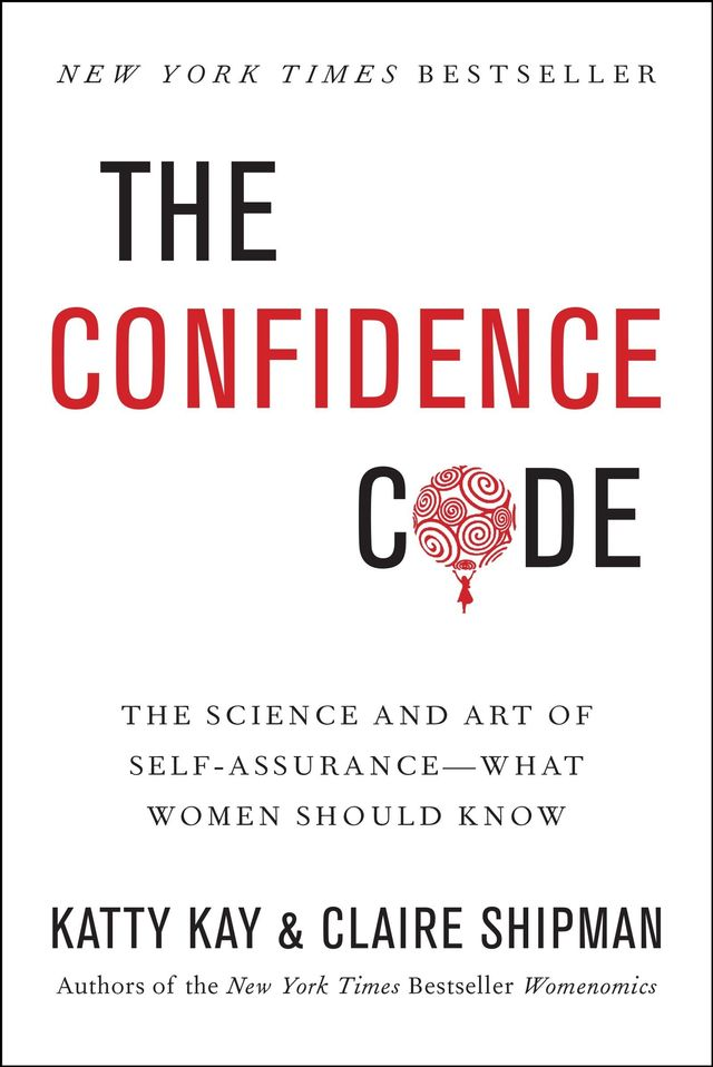Katty Kay & Claire Shipman The Confidence Code
