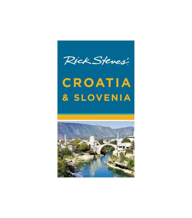 Rick Steves Croatia & Slovenia by Rick Steves