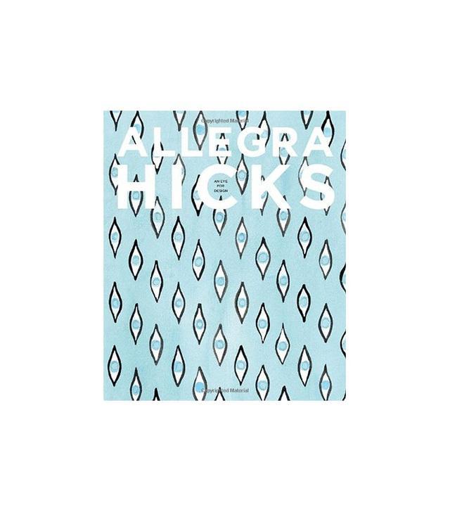 Allegra Hicks An Eye for Design Coffee Table Book